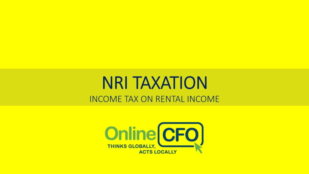 Income Tax on Rental Income from India for a Non-Resident Indian