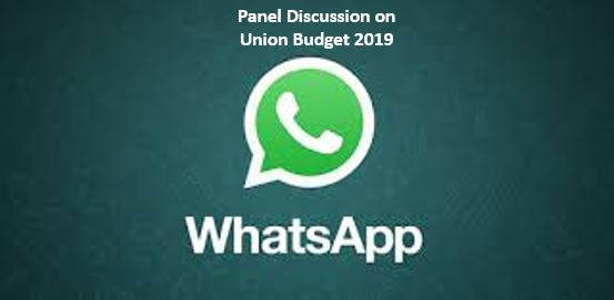 Union Budget 2019 – Impact of Direct tax – Panel discussion on Whatsapp