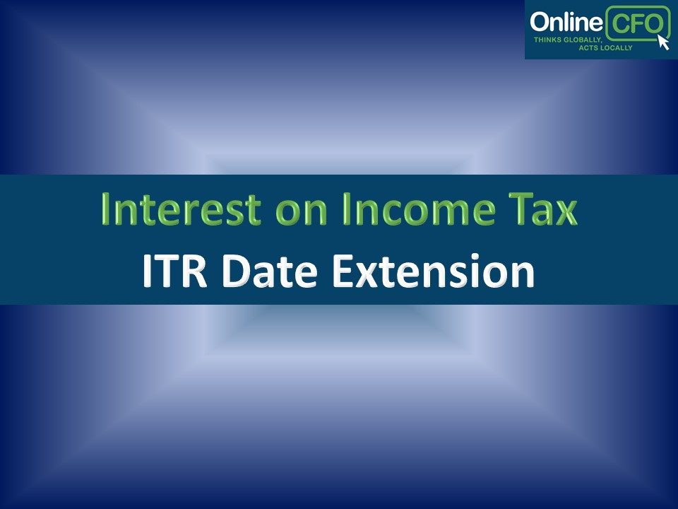 Interest on tax payable – ITR date extension impact